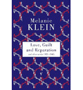 Love, Guilt and Reparation - The Melanie Klein Trust