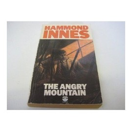 The Angry Mountain - Innes, Hammond