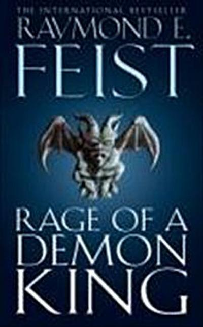 Rage of a Demon King (The Riftwar Cycle: the Serpentwar Saga Book 3, Band 3) - Raymond E Feist