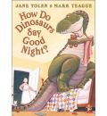 How Do Dinosaurs Say Good Night? - Jane Yolen