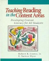 Teaching Reading in the Content Area: Developing Content Literacy for All Students - Cooter, Robert B. / Flynt, E. Sutton / Sutton Flynt, E.