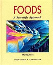 Foods: A Scientific Approach - Charley, Helen / Weaver, Connie M.