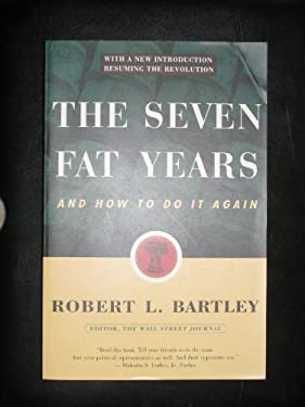 The Seven Fat Years - Bartley, Robert L.