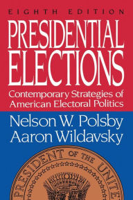 Presidential Elections Nelson W. Polsby Author