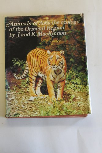 Animals of Asia: The ecology of the Oriental region