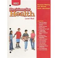 Decisions for Health Level Red, Grade 7 Decision Making and Refusal Skills Workbook - Hrw