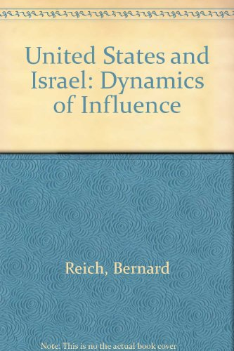 United States and Israel: Dynamics of Influence (Studies of influence in international relations)