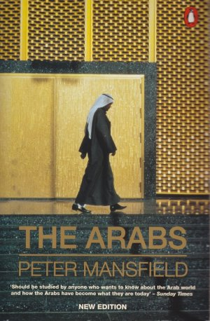The Arabs - Mansfield, Peter