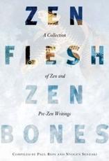 Zen Flesh, Zen Bones - Paul Reps (complication), Nyogen Senzaki (author), Nyogen Senzaki (translator), Paul Reps (translator)