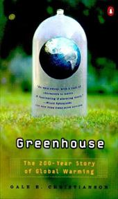 Greenhouse: The 200-Year Story of Global Warming - Christianson, Gale E.