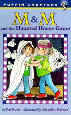 M & M and the Haunted House Game - Pat Ross (author), Marilyn Hafner (illustrator)