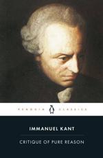 Critique of Pure Reason - Immanuel Kant