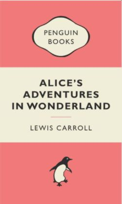 Penguin Classics: Alice's Adventures in Wonderland - Carroll, Lewis