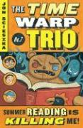Summer Reading Is Killing Me! #7 (Time Warp Trio, Band 7)