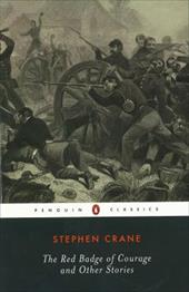 The Red Badge of Courage and Other Stories - Crane, Stephen / Scharnhorst, Gary