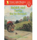 Rabbit and Turtle Go to School - Lucy Floyd