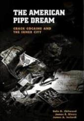 The American Pipe Dream: Crack, Cocaine, and the Inner City - Rivers, James E. / Inciardi, James A. / Chitwood, Dale D.