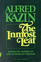 The Inmost Leaf: A Selection of Essays - Kazin, Alfred / Kazin