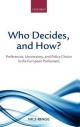 Who Decides, and How? Preferences, Uncertainty, and Policy Choice in the European Parliament - Ringe