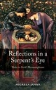 Reflections in a Serpent's Eye: Thebes in Ovid's Metamorphoses - Micaela Janan