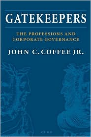 Gatekeepers: The Professions and Corporate Governance: The Professions and Corporate Governance