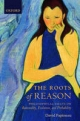 Roots of Reason: Philosophical Essays on Rationality, Evolution, and Probability - David Papineau