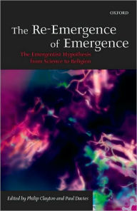 Re-Emergence of Emergence The Emergentist Hypothesis from Science to Religion
