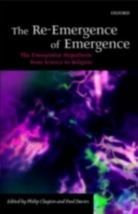 Re-Emergence of Emergence: The Emergentist Hypothesis from Science to Religion als eBook von - OUP Oxford