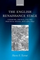 English Renaissance Stage: Geometry, Poetics, and the Practical Spatial Arts 1580-1630 - Henry S. Turner