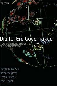 Digital Era Governance: IT Corporations, the State, and e-Government: IT Corporations, the State, and e-Government - Patrick Dunleavy, Helen Margetts, Simon Bastow, Jane Tinkler