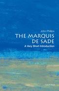 The Marquis de Sade: A Very Short Introduction - John Phillips