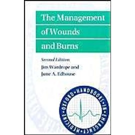The Management Of Wounds And Burns - Jim Wardrope