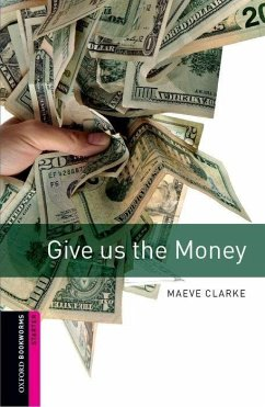 Give Us the Money - Clarke, Maeve