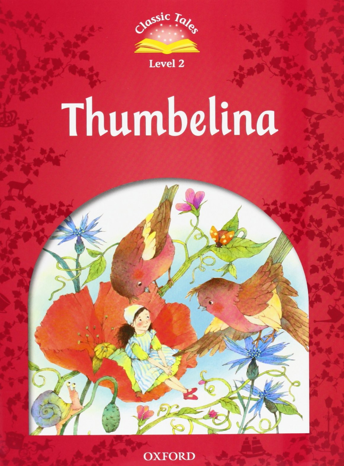 Classic Tales Level 2. Thumbelina: Pack 2nd Edition - Arengo, Sue