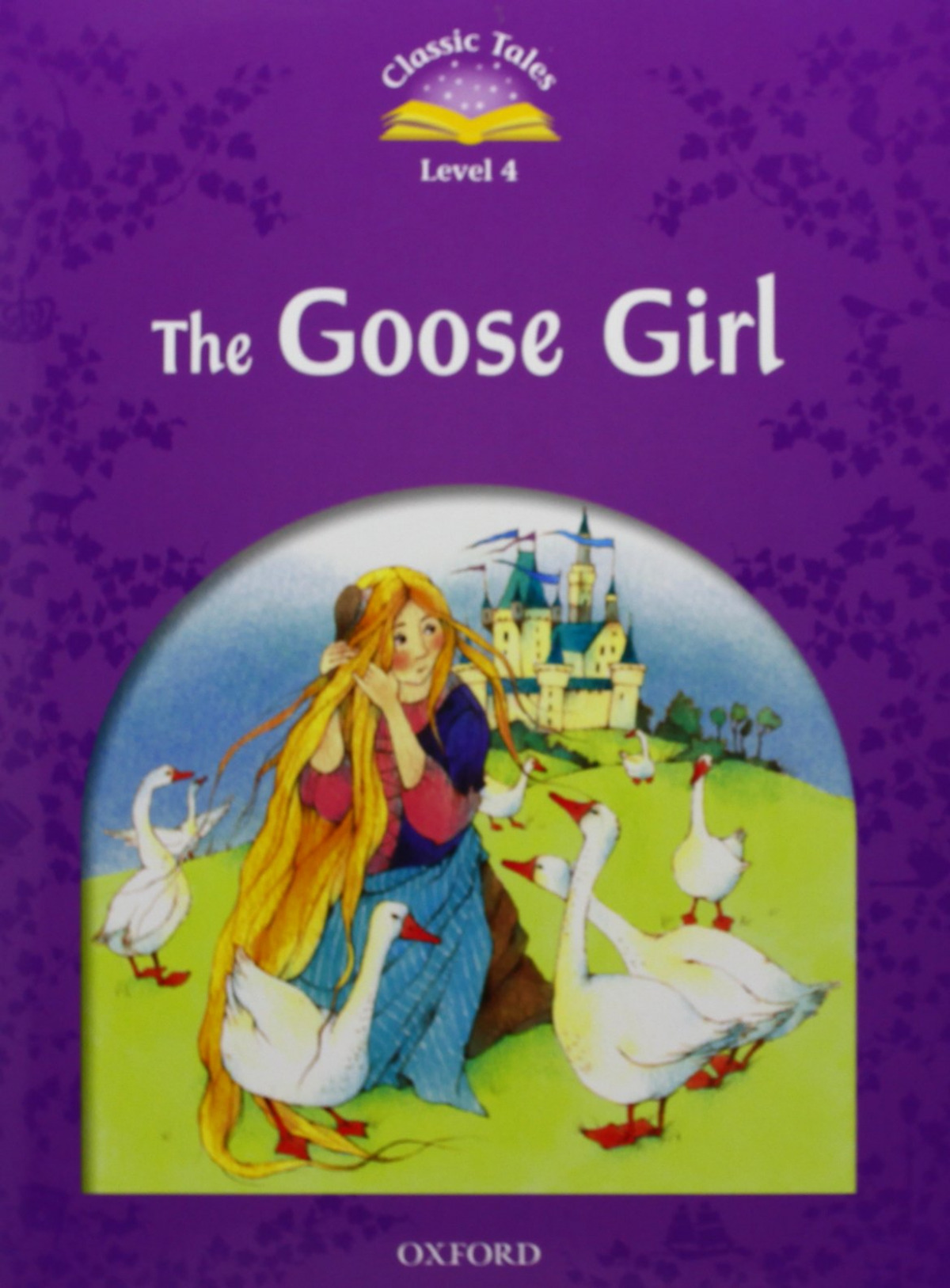 Classic Tales Level 4. The Gooses Girl: Pack 2nd Edition - Arengo, Sue
