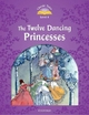Classic Tales: Level 4: The Twelve Dancing Princesses