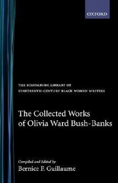 The Collected Works of Olivia Ward Bush-Banks - Bush-Banks, Olivia W.