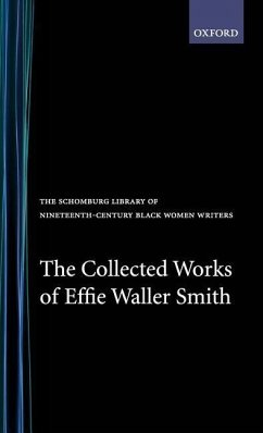 The Collected Works of Effie Waller Smith - Smith, Effie Waller