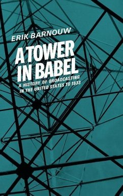A Tower in Babel: To 1933 - Barnouw, Erik