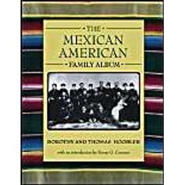 The Mexican American Family Album - Dorothy Hoobler