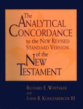 The Analytical Concordance to the New Revised Standard Version of the New Testament - Whitaker, Richard E. / Kohlenberger, John R., III