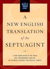 A New English Translation of the Septuagint - Albert Pietersma (editor), Benjamin G. Wright (editor), Albert Pietersma, Benjamin G. Wright