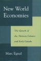 New World Economies: The Growth of the Thirteen Colonies and Early Canada - Marc Egnal