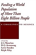 Feeding a World Population of More than Eight Billion People: A Challenge to Science