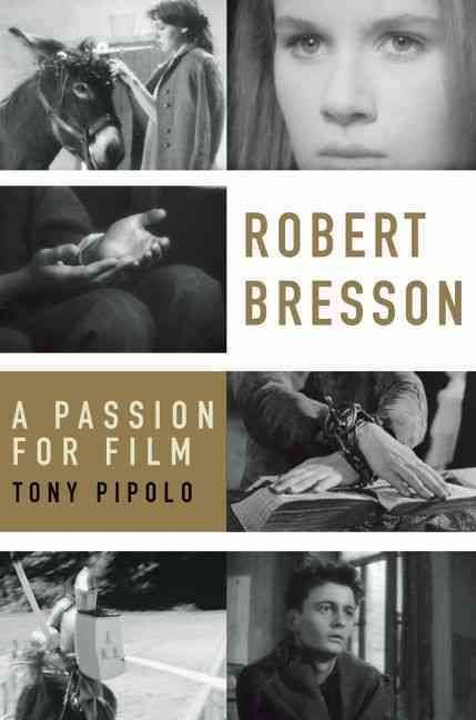 Robert Bresson - Tony Pipolo