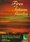 Fires in an Autumn Garden. Short Stories from Urdu and the Regional Languages of Pakistan (Jubilee Series) - Asif Farrukhi