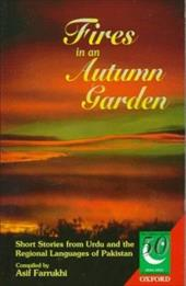 Fires in an Autumn Garden: Short Stories from Urdu and the Regional Languages of Pakistan - Farrukhi, Asif