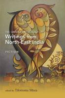 The Oxford Anthology of Writings from North-East India: Volume I: Fiction