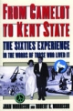 From Camelot to Kent State: The Sixties Experience in the Words of Those Who Lived it - Joan Morrison;  Robert K. Morrison