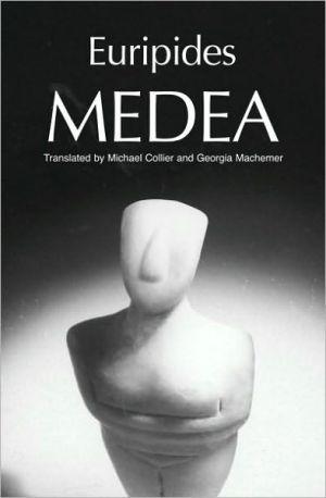 Medea - Euripides, Michael Collier, Georgia Machemer
